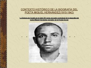 CONTEXTO HISTRICO DE LA BIOGRAFA DEL POETA MIGUEL