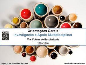 Orientaes Gerais Investigao e Apoio Multidisciplinar 7 e