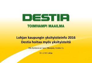 Lohjan kaupungin yksityistieinfo 2016 Destia hoitaa mys yksityisteit