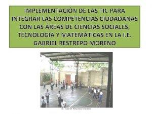 IMPLEMENTACIN DE LAS TIC PARA INTEGRAR LAS COMPETENCIAS