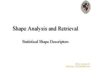 Shape Analysis and Retrieval Statistical Shape Descriptors Notes