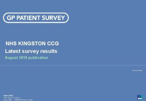 NHS KINGSTON CCG Latest survey results August 2018