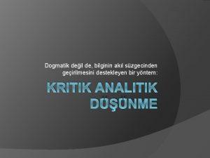Dogmatik deil de bilginin akl szgecinden geirilmesini destekleyen