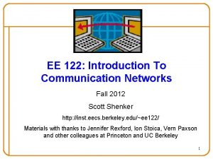 EE 122 Introduction To Communication Networks Fall 2012