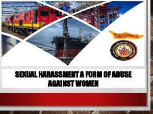 SEXUAL HARASSMENT A FORM OF ABUSE AGAINST WOMEN