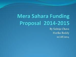 Mera Sahara Funding Proposal 2014 2015 By Saiteja