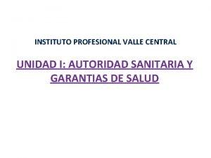 INSTITUTO PROFESIONAL VALLE CENTRAL UNIDAD I AUTORIDAD SANITARIA