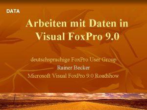 DATA Arbeiten mit Daten in Visual Fox Pro