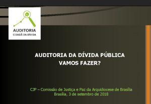 AUDITORIA DA DVIDA PBLICA VAMOS FAZER CJP Comisso