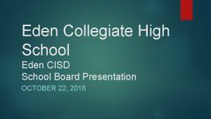 Eden Collegiate High School Eden CISD School Board