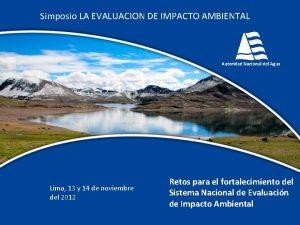 Simposio LA EVALUACION DE IMPACTO AMBIENTAL Lima 13