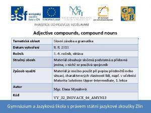 Adjective compounds compound nouns Tematick oblast Slovn zsoba