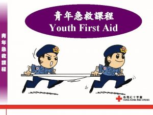 Youth First Aid Youth First Aid The aim