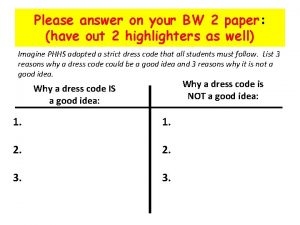 Please answer on your BW 2 paper have