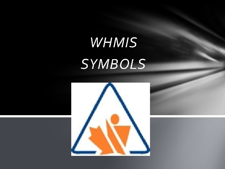 WHMIS SYMBOLS What does WHMIS stand for W