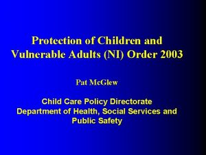 Protection of Children and Vulnerable Adults NI Order