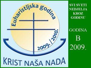 SVI SVETI NEDJELJA KROZ GODINU GODINA B 2009