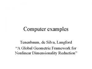 Computer examples Tenenbaum de Silva Langford A Global