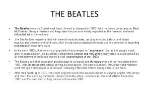 THE BEATLES The Beatles were an English rock