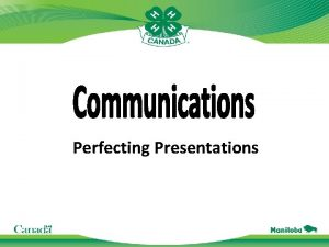 Perfecting Presentations Step by Step Read the guidelines