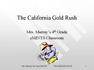 The California Gold Rush Mrs Murrays 4 th