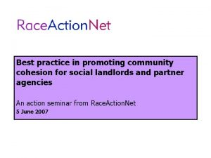 Best practice in promoting community cohesion for social