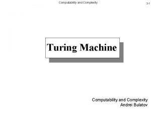 Computability and Complexity 3 1 Turing Machine Computability