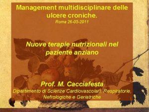 Management multidisciplinare delle ulcere croniche Roma 26 05