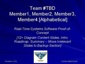 Team TBD Member 1 Member 2 Member 3