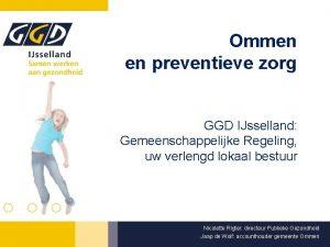 Ommen en preventieve zorg GGD IJsselland Gemeenschappelijke Regeling
