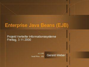 Enterprise Java Beans EJB Projekt Verteilte Informationssysteme Freitag