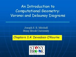 An Introduction to Computational Geometry Voronoi and Delaunay