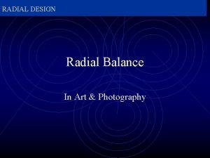 RADIAL DESIGN Radial Balance In Art Photography RADIAL
