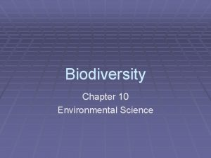 Biodiversity Chapter 10 Environmental Science Biodiversity Number and