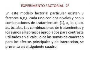 EXPERIMENTO FACTORIAL 23 En este modelo factorial particular