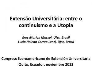 Extenso Universitria entre o continuismo e a Utopia