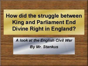 How did the struggle between King and Parliament