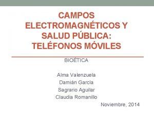 CAMPOS ELECTROMAGNTICOS Y SALUD PBLICA TELFONOS MVILES BIOTICA
