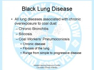 Black Lung Disease All lung diseases associated with