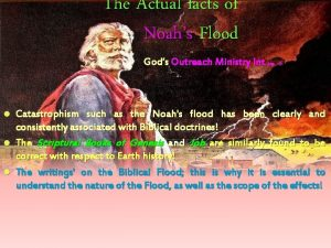 The Actual facts of Noahs Flood Gods Outreach