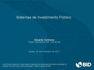Sistemas de Investimento Pblico Eduardo Contreras Profesor Universidad