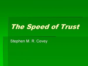 The Speed of Trust Stephen M R Covey