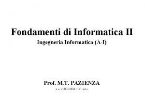 Fondamenti di Informatica II Ingegneria Informatica AI Prof