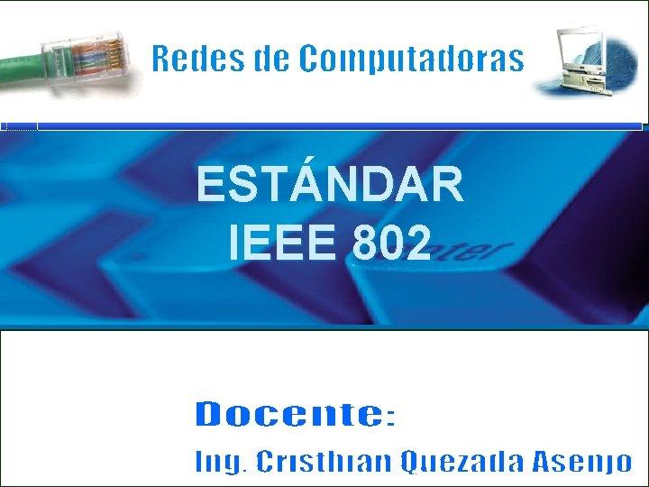 ESTNDAR IEEE 802 IEEE 802 IEEE 802 es