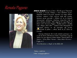 Renata Pagano RENATA PAGANO laureata in lettere e