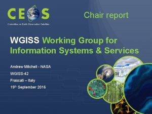 Chair report Committee on Earth Observation Satellites WGISS