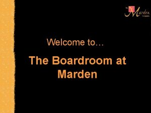 Welcome to The Boardroom at Marden An Executive