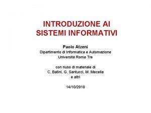 INTRODUZIONE AI SISTEMI INFORMATIVI Paolo Atzeni Dipartimento di