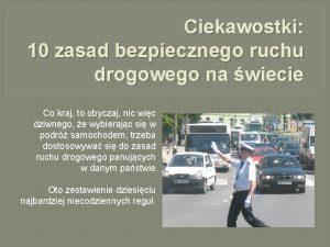 Ciekawostki 10 zasad bezpiecznego ruchu drogowego na wiecie