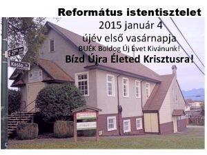 Reformtus istentisztelet 2015 janur 4 jv els vasrnapja